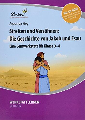 Streiten und Versöhnen: Die Geschichte von Jakob und Esau (Set): Grundschule, Religion, Klasse 3-4