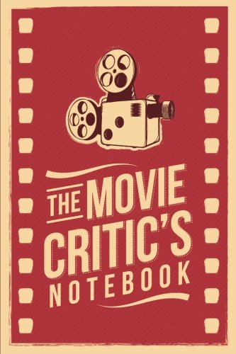 The Movie Critic's Notebook: The Perfect Journal for Serious Movie Buffs and Film Students. 6.14
