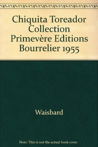 chiquita-toreador-collection-primevere-editions-bourrelier-1955