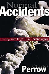 Normal Accidents - Living with High Risk Technologies