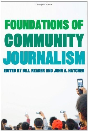 Foundations of Community Journalism published by SAGE Publications, Inc (2011)