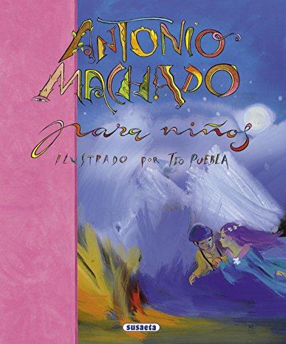 Antonio Machado Para Niños (Poesía Para Niños) por Antonio Machado