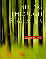 Seeing Through Statistics (An Alexander Kugushev book) by Jessica M. Utts (1995-08-31)