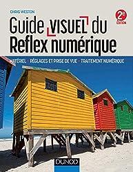 Guide visuel du reflex numérique - 2e éd. - Matériel, réglages et prise de vue, traitement numérique