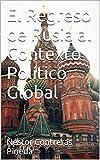 El Regreso de Rusia al Contexto Político Global (Colección Geopolítica nº 1)