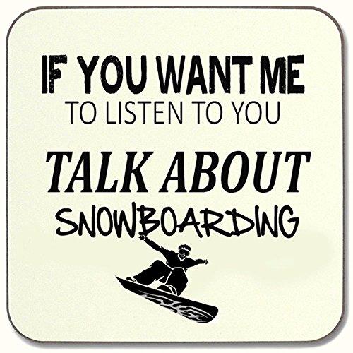 """SMS TOGETHER Untersetzer mit Aufschrift """"If You Want me to Listen Talk About Snowboarding"""", ideales Geschenk"""