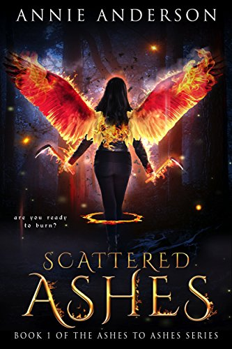 Scattered Ashes (Ashes to Ashes Book 1) by Annie Anderson
