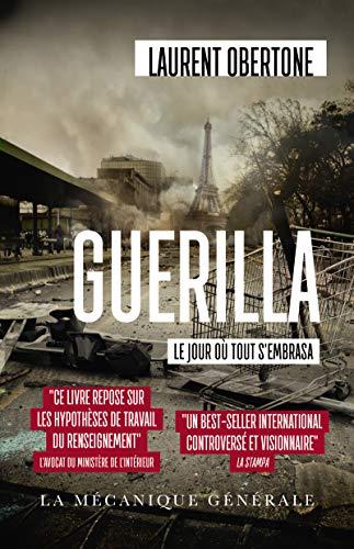 Guerilla - Le jour où tout s'embrasa par Laurent Obertone