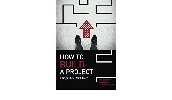 How To Build A Project: Things They Dont Teach