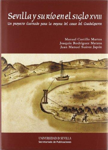 Sevilla y su río en el siglo XVIII por From Editorial Universidad De Sevilla-Secretariado De Publicaciones