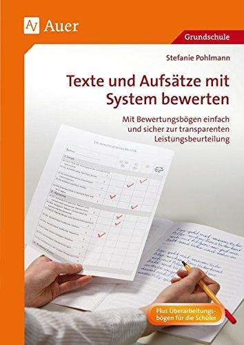 Texte und Aufsätze mit System bewerten: Mit Bewertungsbögen einfach und sicher zur transparenten Leistungsbeurteilung (3. und 4. Klasse)