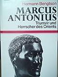 Marcus Antonius. Triumvir und Herrscher des Orients - Hermann Bengtson