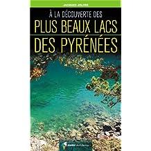 A LA DECOUVERTE DES PLUS BEAUX LACS DES PYRENEES