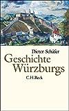 Geschichte Würzburgs: Von den Anfängen bis zur Gegenwart - Dieter Schäfer