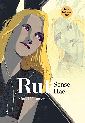 Rut Sense Hac: VII Premi Carlemany per al Foment de la Lectura (Clàssica) por Muriel Villanueva i Penarnau