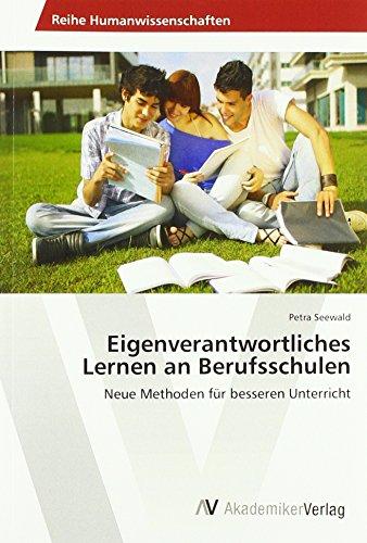 Eigenverantwortliches Lernen an Berufsschulen: Neue Methoden für besseren Unterricht