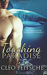 Touching Paradise: Volume 1 (The Shark Shifter Paranormal Romance) by Cleo Peitsche (2015-03-20)