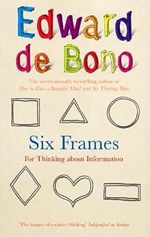 Six Frames: For Thinking About Information von [De Bono, Edward]