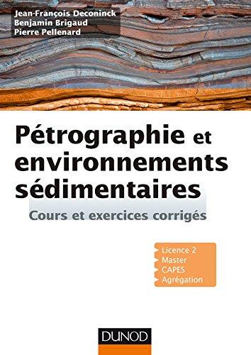 Pétrographie et environnements sédimentaires : Cours et exercices corrigés (Sciences de la Terre)