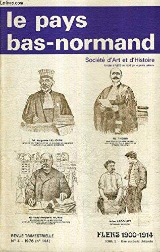 LE PAYS BAS NORMAND N°4 (N°144) 1976 - FLERS 1900-1914 TOME 2 : UNE CORDIALE URBANITE PAR GERARD BOURDIN. par COLLECTIF
