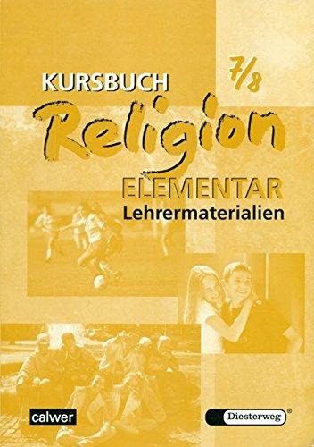 Kursbuch Religion Elementar 7/8: Lehrermaterialien