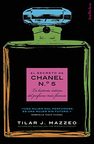 El secreto de Chanel Nº. 5 (Indicios no ficción) por Tilar J. Mazzeo