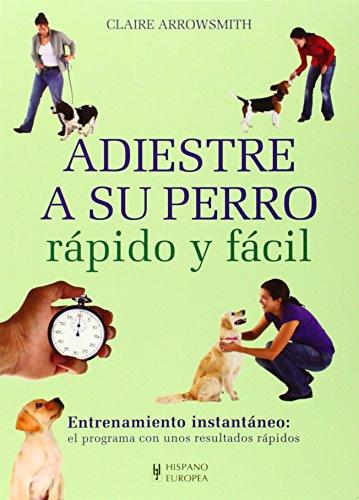 Adiestre a su perro rápido y fácil