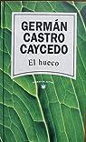 El hueco par German Castro Caycedo