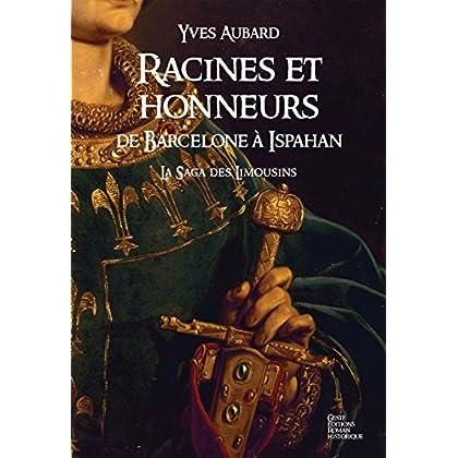 La Saga des Limousins - Tome 5: Racines et honneurs