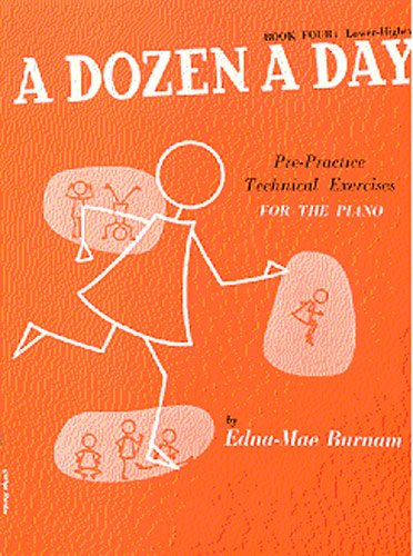A Dozen A Day Book Four: Lower Higher: Pre-practice Technical Exercises for the Piano: Lower Higher Bk. 4 por Edna Mae Burnam