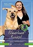 Das Blauerhund Konzept III: Agility und Obedience (Cadmos Hundebuch)
