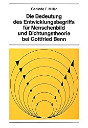Die Bedeutung des Entwicklungsbegriffs fuer Menschenbild und Dichtungstheorie bei Gottfried Benn (New York University Ottendorfer Series)