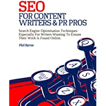 SEO for Content Writers and PR Pros (English Edition)