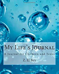 My Life's Journal: A Journal for Children and Teens: 1