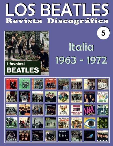 Los Beatles - Revista Discográfica - Nr. 5 - Italia (1963 - 1972): Discografía A Todo Color: Volume 5 por Juan Carlos Irigoyen Pérez