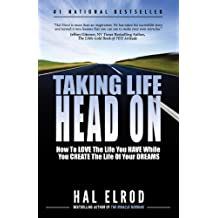 Taking Life Head On (The Hal Elrod Story): How To Love the Life You Have While You Create the Life of Your Dreams (English Edition)