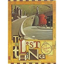 Lost Thing by Shaun Tan (2010-04-08)