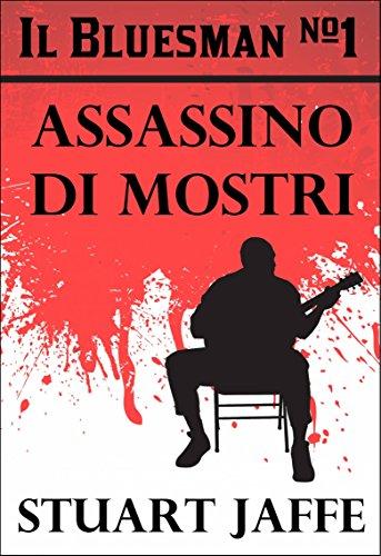The Bluesman #1 - Assassino di Mostri - Amazon Libri