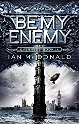Be My Enemy (Everness Series) by Ian McDonald (2013-06-06)