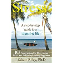 Stress Rx: 103 Prescriptions for Overcoming Stress and Achieving Lifelong Happiness (English Edition)