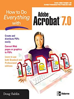 How to Do Everything with Adobe Acrobat 7.0 by [Sahlin, Doug]