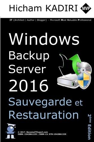 Windows Backup Server 2016 - Deploiement, Gestion et Automatisation en Entreprise