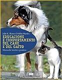 Educazione e comportamento del cane e del gatto. Manuale teorico-pratico. Con Contenuto digitale (fornito elettronicamente)