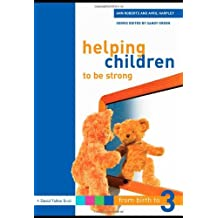 Helping Children to be Strong (From Birth to Three Series) by Ann Roberts (2007-07-18)