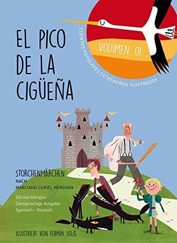 El pico de la cigüeña – Storchenmärchen Vol. 1: Cuentos populares extremeños ilustrados