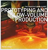 Prototyping and Low-volume Production: The Manufacturing Guides Series