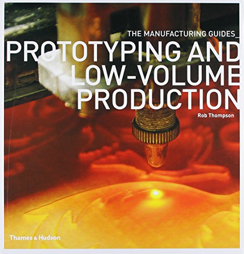 Prototyping & Low-volume Production (The Manufacturing Guides) por Rob Thompson
