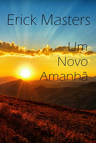 Um Novo Amanhã (Portuguese Edition)