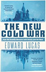 The New Cold War: How the Kremlin Menaces both Russia and the West by Edward Lucas (2008-02-04)