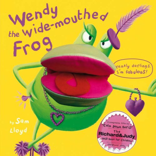 Wendy the Wide-mouthed Frog por Sam Lloyd